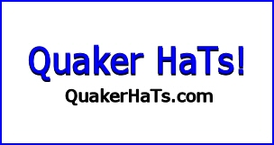 Quaker tHiS Quaker ThaT, get yourself a Quaker HaT! - Or,. a half dozen or so,. or.. one for every day of the week while you are at it!